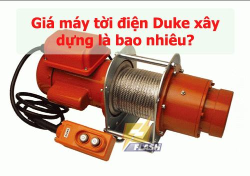 Giá máy tời điện Duke xây dựng là bao nhiêu
