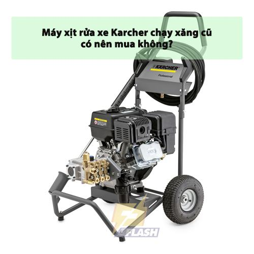 Máy xịt rửa xe Karcher chạy xăng cũ