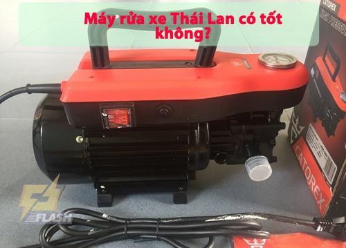 Máy rửa xe Thái Lan có tốt không