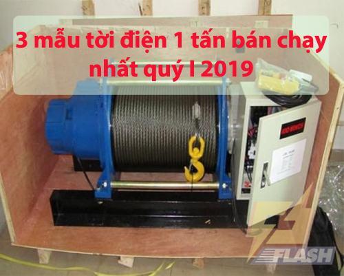 3 mẫu tời điện 1 tấn bán chạy nhất quý I 2019