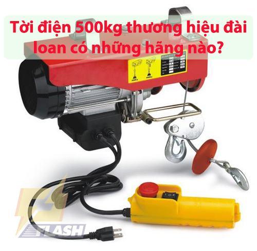 tời điện 500kg thương hiệu đài loan có những hãng nào