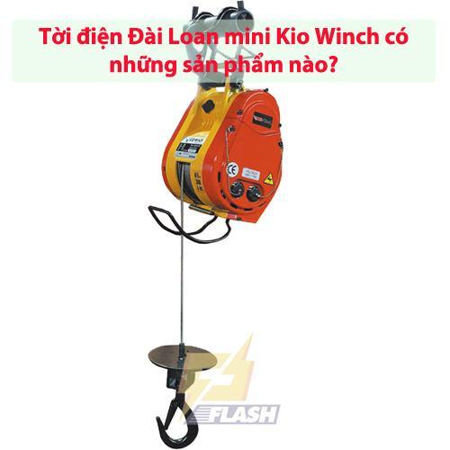 Tời điện Đài Loan mini Kio Winch có những sản phẩm nào